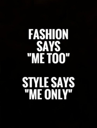 fashion-says-me-too-style-says-me-only-quote-1